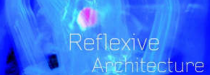 Reflexive Architecture – Understanding the Dynamic World